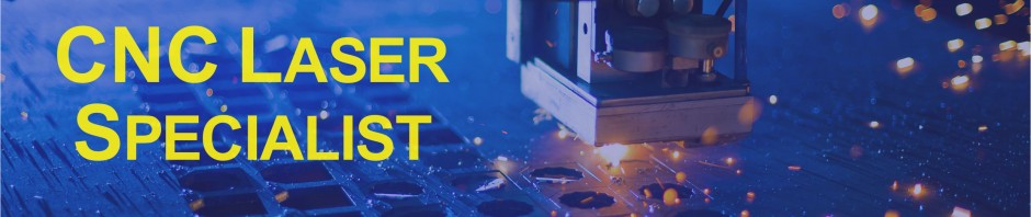 JobsOpening CNC Laser Specialist